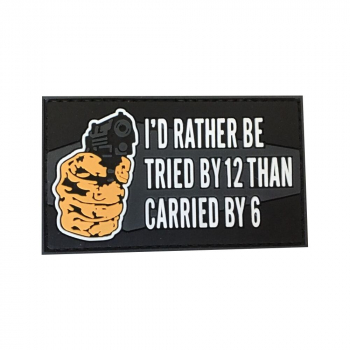 """PVC patch """"Rather Be Tried by 12"""""""